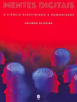 Mentes Digitais - A Ciência Redefinindo a Humanidade