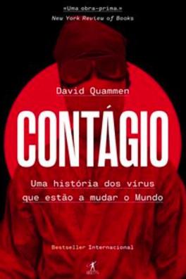 Contágio: uma história dos vírus que estão a mudar o mundo